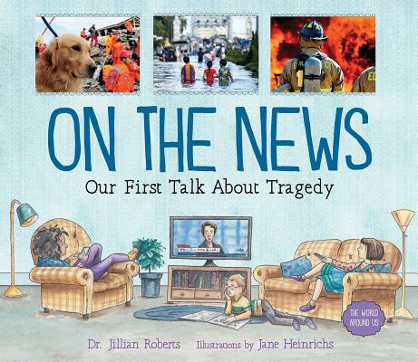 Image for On the News: Our First Talk About Tragedy (The World Around Us)