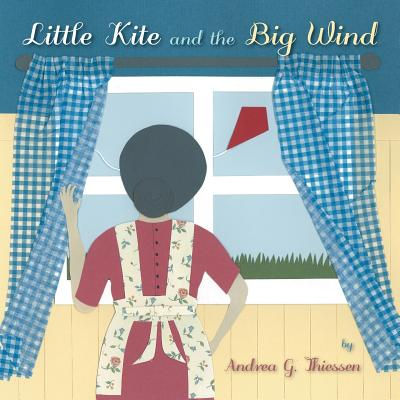 Little Kite and the Big Wind, Thiessen, Andrea G.