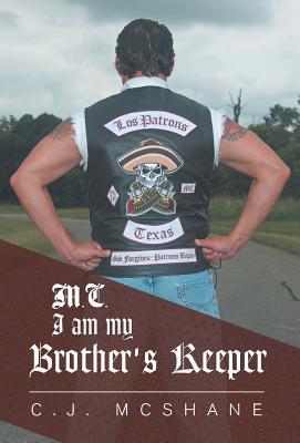 M.C. I am my Brother's Keeper, McShane, C.J.