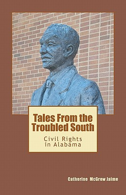 Tales From the Troubled South: Civil Rights in Alabama, Jaime, Mrs Catherine McGrew