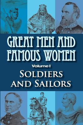 Great Men and Famous Women: Soldiers and Sailors, Horne, Charles F