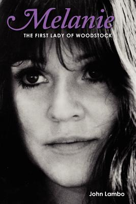 Image for MELANIE: THE FIRST LADY OF WOODSTOCK