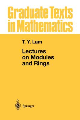 Lectures on Modules and Rings (Graduate Texts in Mathematics), Lam, Tsit-Yuen