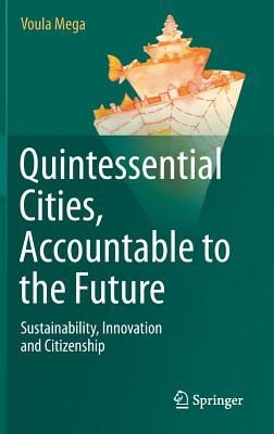 Image for Quintessential Cities, Accountable to the Future: Sustainability, Innovation and Citizenship