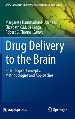 Image for Drug Delivery to the Brain: Physiological Concepts, Methodologies and Approaches (AAPS Advances in the Pharmaceutical Sciences Series)