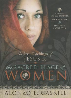 Image for The Lost Teachings of Jesus on the Sacred Place of Women
