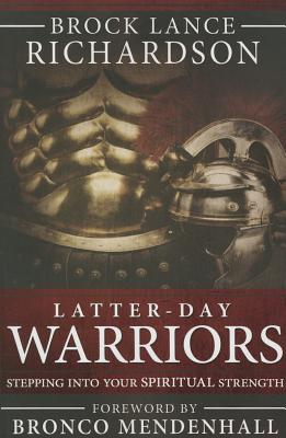 Image for Latter-Day Warriors: Stepping Into Your Spiritual Strength