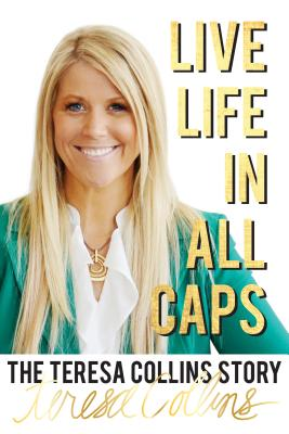 Image for Live LIFE in All Caps: The Teresa Collins Story