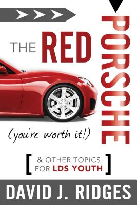 Image for The Red Porsche (You're Worth It): And Other Topics for Youth