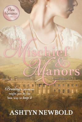 Mischief and Manors, Ashtyn Newbold