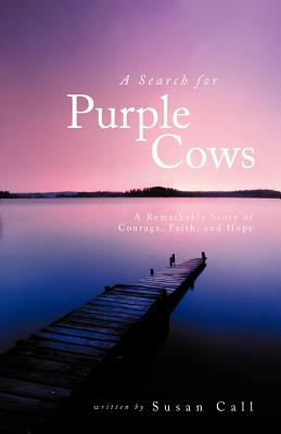 Image for A Search for Purple Cows: A Remarkable Story of Co