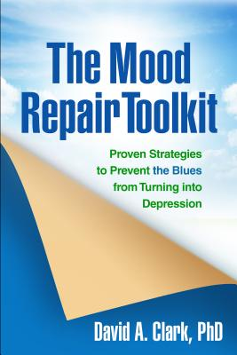 Image for The Mood Repair Toolkit: Proven Strategies to Prevent the Blues from Turning into Depression
