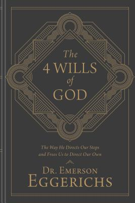 Image for The 4 Wills of God: The Way He Directs Our Steps and Frees Us to Direct Our Own