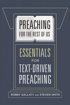 Image for Preaching for the Rest of Us: Essentials for Text-Driven Preaching
