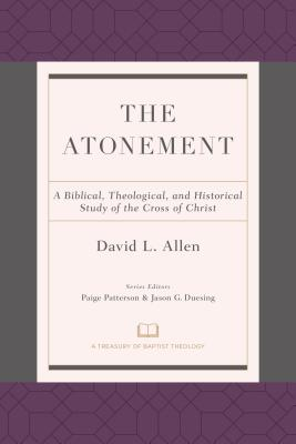 Image for The Atonement: A Biblical, Theological, and Historical Study of the Cross of Christ