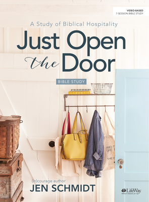 Image for Just Open the Door - Bible Study Book: A Study of Biblical Hospitality