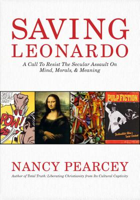 Saving Leonardo, Nancy Pearcey