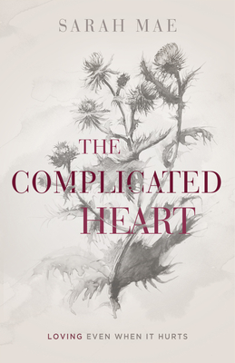 Image for The Complicated Heart: Loving Even When It Hurts