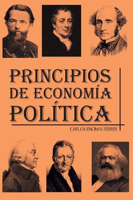 Principios de Econom�a Pol�tica (Spanish Edition), Ferrer, Carlos Encinas