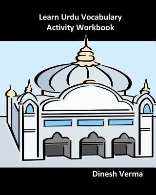 Learn Urdu Vocabulary Activity Workbook (Urdu Edition), Verma, Dinesh