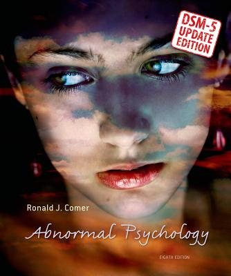 Abnormal Psychology--DSM-5 Update 8th Edition, Ronald J. Comer  (Author)