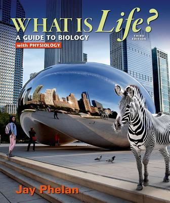 Image for What is Life? A Guide to Biology with Physiology