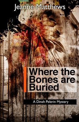 Image for Where the Bones Are Buried: A Dinah Pellerin Mystery