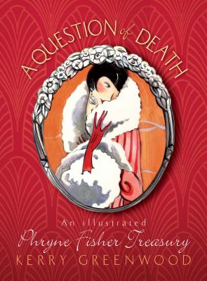 Image for A Question of Death: An Illustrated Phryne Fisher Anthology (Phryne Fisher Mysteries)