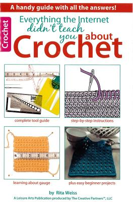 Image for Everything the Internet Didn't Teach You About Crochet