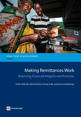 Image for Making Remittances Work: Balancing Financial Integrity and Inclusion (Directions in Development)