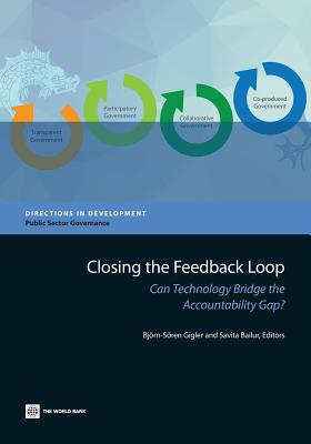 Image for Closing the Feedback Loop: Can Technology Bridge the Accountability Gap? (Directions in Development)