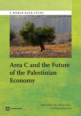 Image for Area C and the Future of the Palestinian Economy (World Bank Studies)