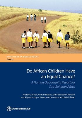 Image for Do African Children Have an Equal Chance?: A Human Opportunity Report for Sub-Saharan Africa (Directions in Development)