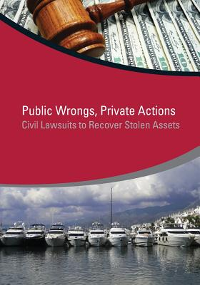 Image for Public Wrongs, Private Actions: Civil Lawsuits to Recover Stolen Assets (StAR Initiative)