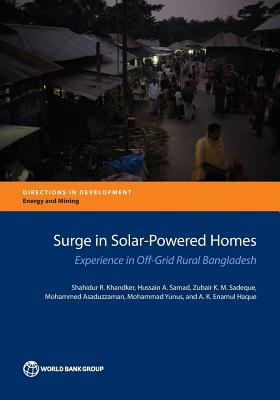 Image for Surge in Solar-Powered Homes: Experience in Off-Grid Rural Bangladesh (Directions in Development)