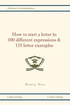 How to Start a Letter in 100 Different Expressions & 135 Letter Examples, Duo, Henri