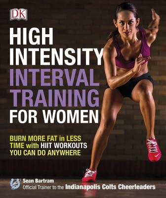 Image for High-Intensity Interval Training for Women: Burn More Fat in Less Time with HIIT Workouts You Can Do Anywhere