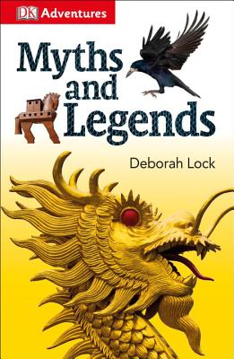 Myths and Legends (Dk Adventures)