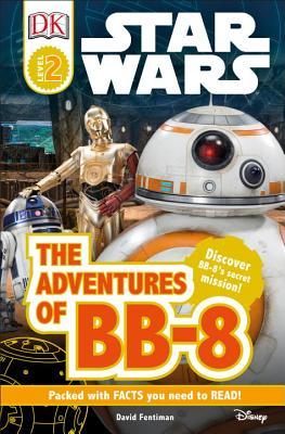 Image for DK Readers L2: Star Wars: The Adventures of BB-8: Discover BB-8's Secret Mission (DK Readers Level 2)