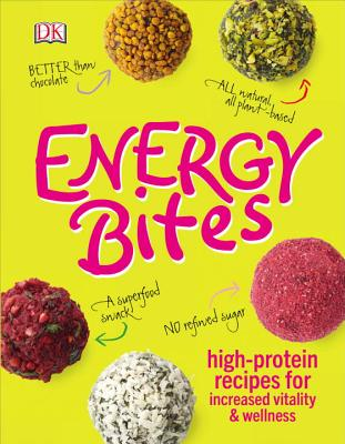 Image for Energy Bites: High-Protein Recipes for Increased Vitality and Wellness