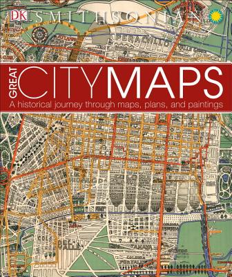 Image for Great City Maps: A Historical Journey Through Maps, Plans, and Paintings