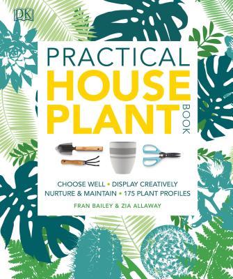 Practical Houseplant Book, Allaway, Zia; Bailey, Fran