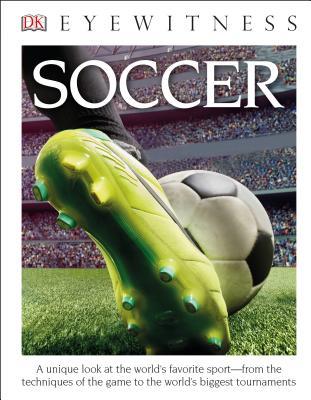 DK Eyewitness Books: Soccer, DK