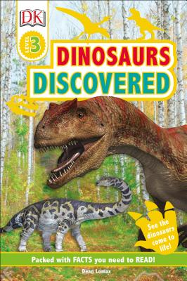 DK Readers Level 3: Dinosaurs Discovered, Dean R. Lomax, DK
