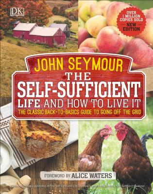 Image for The Self-Sufficient Life and How to Live It: The Complete Back-to-Basics Guide