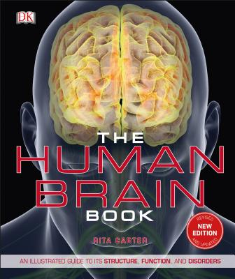 Image for The Human Brain Book:  An Illustrated Guide to It's Structures, Function and Disorders 3rd Edition