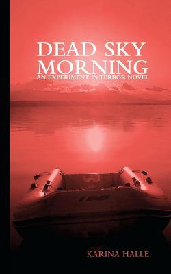 Dead Sky Morning (Experiment in Terror), Halle, Karina