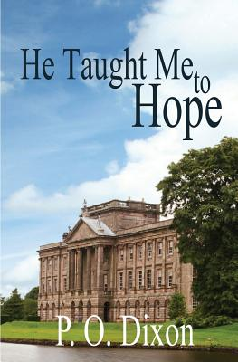 He Taught Me To Hope: Darcy and the Young Knight's Quest, P O Dixon