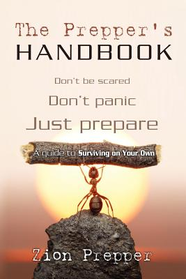 Image for The Prepper's Handbook: A Guide to Surviving on Your Own
