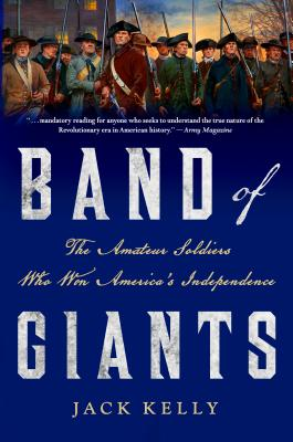 Image for Band of Giants: The Amateur Soldiers Who Won America's Independence